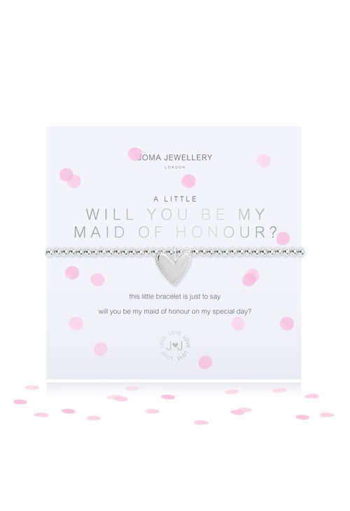 Joma A LITTLE WILL YOU BE MY MAID OF HONOUR BRACELET